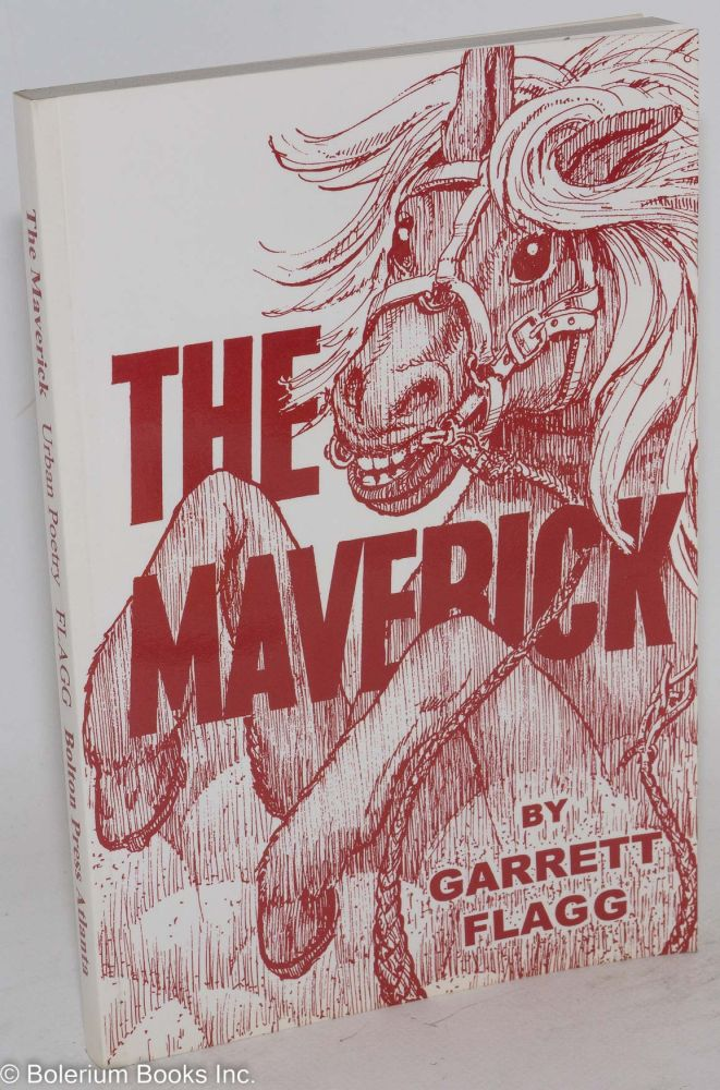 The maverick. Garrett Flagg.