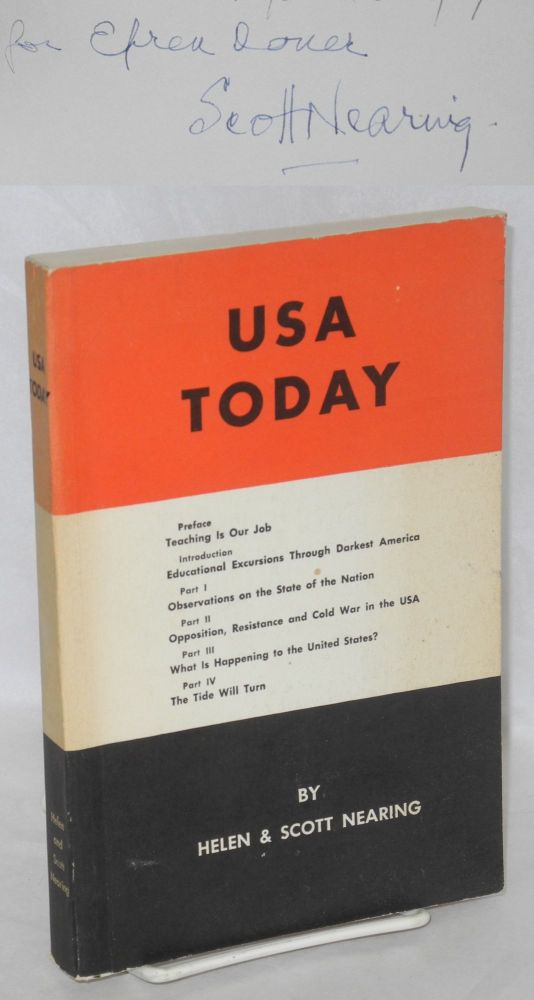 USA today; reporting extensive journeys and first-hand observations commenting on their meaning and offering conclusions regarding present-day trends in the domestic and foreign affairs of the United States. Helen Nearing, Scott Nearing.