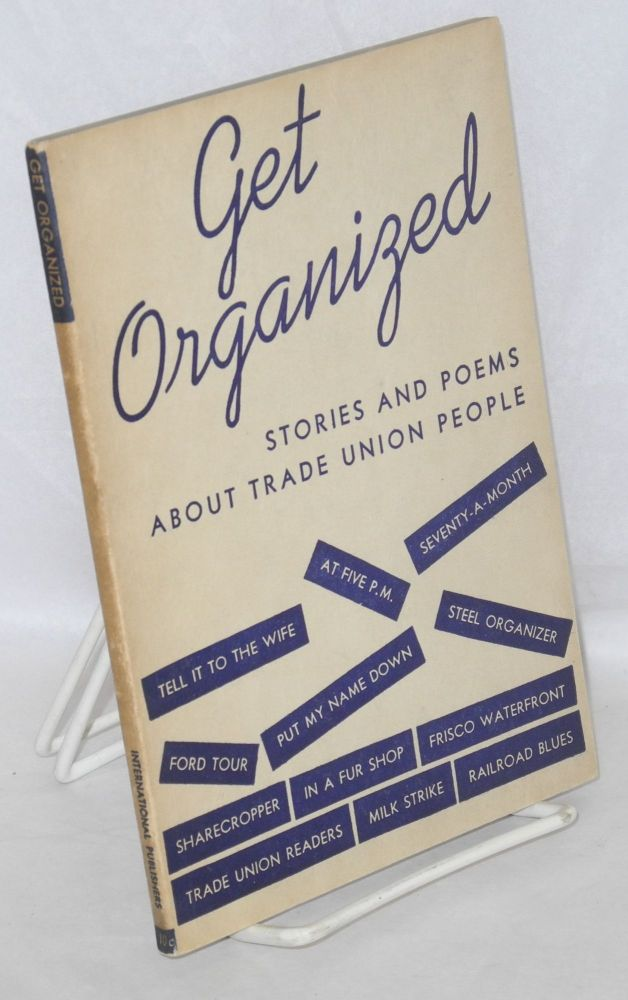 Get organized; stories and poems about trade union people. Alan Calmer, ed.