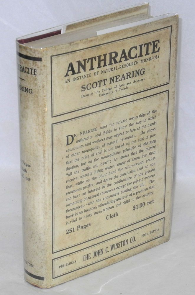 Anthracite; an instance of natural resource monopoly. Scott Nearing.