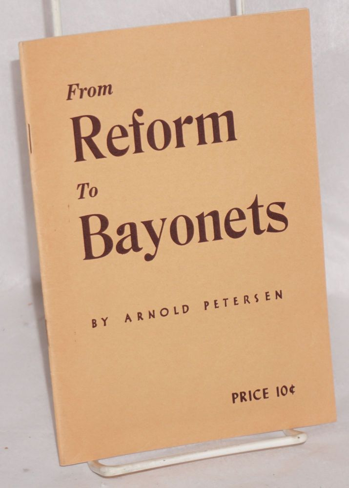 From reform to bayonets. Arnold Petersen.