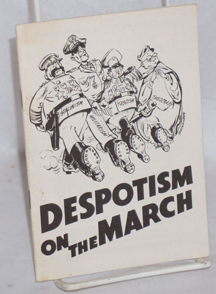 Despotism on the march. [cover title]. Arnold Petersen.
