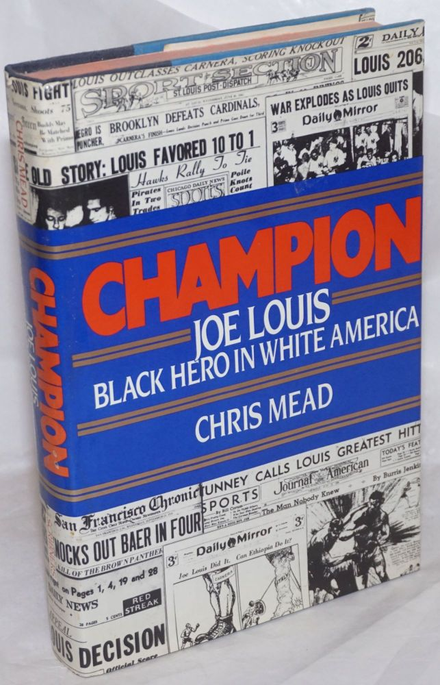 Champion; Joe Louis, Black hero in White America. Chris Mead.