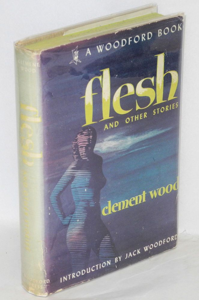 Flesh: and other stories, with an introduction by Jack Woodford. Clement Wood.