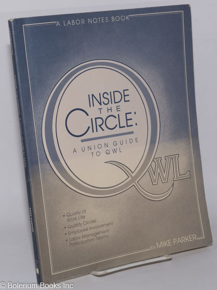 Inside the circle; a union guide to QWL. Mike Parker.
