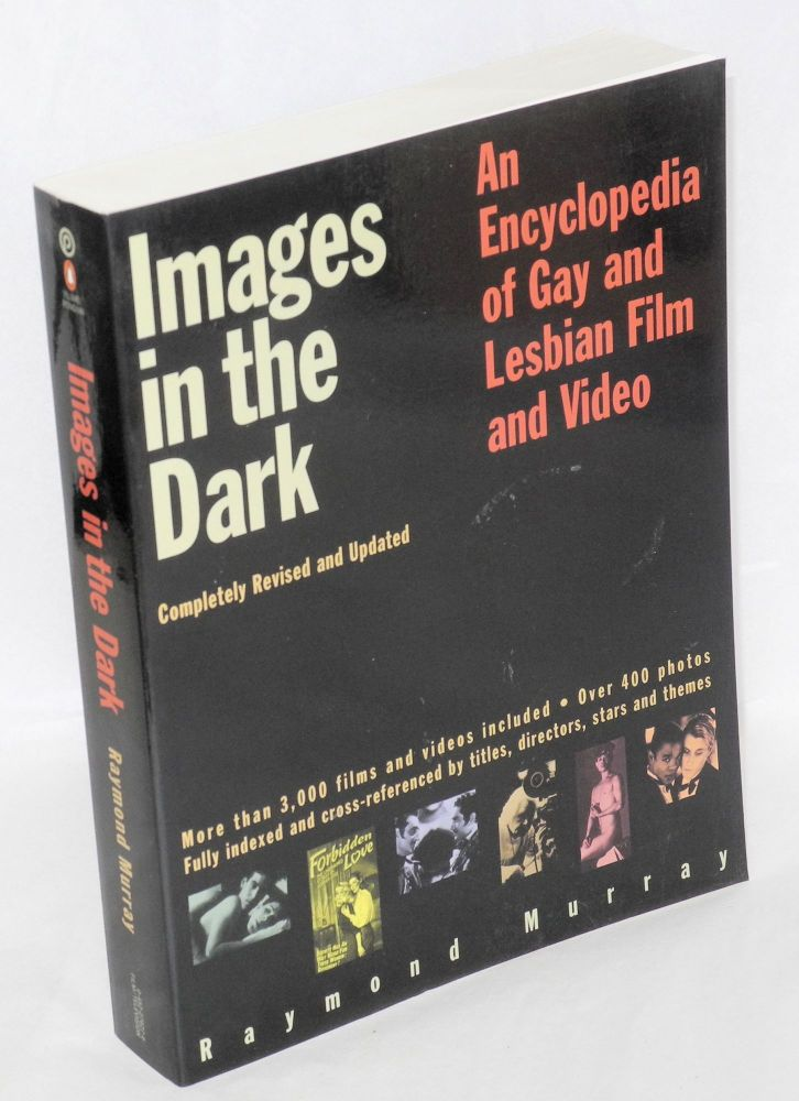Images in the dark; an encyclopedia of gay and lesbian film and video. Raymond Murray.