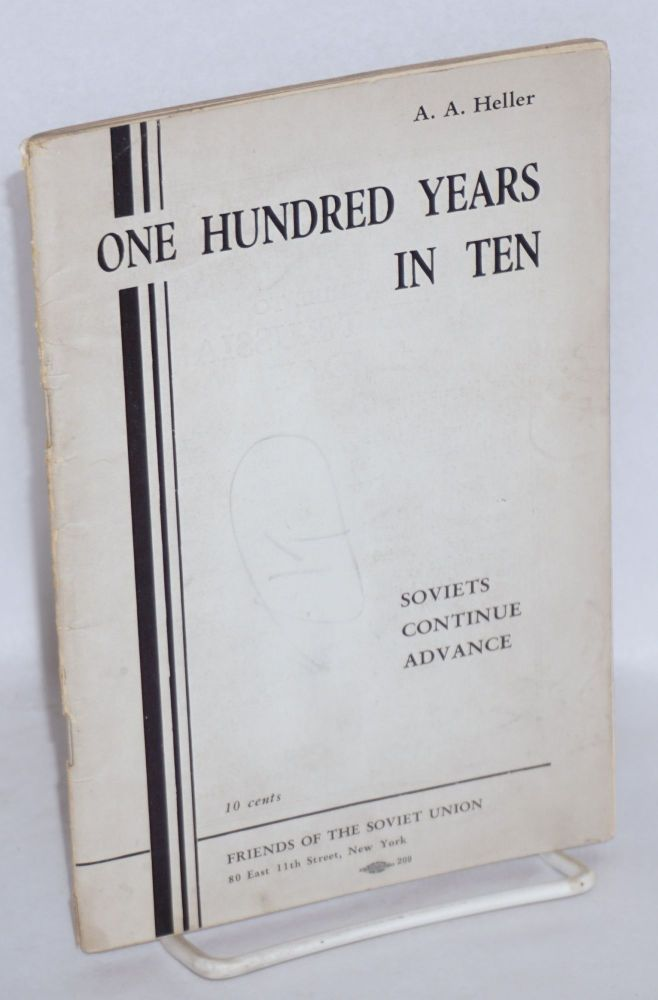 One hundred years in ten; Soviets continue advance. A. A. Heller.