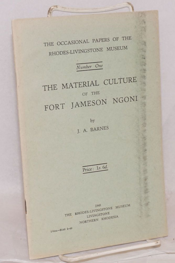 The material culture of the Fort Jameson Ngono. J. A. Barnes.