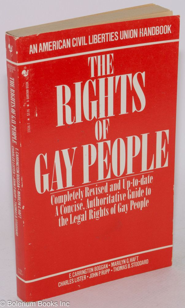 The rights of gay people; the basic ACLU guide to a gay person's rights. E. Carrington Boggan, Charles Lister, Marilyn G. Haft, John P. Rupp.