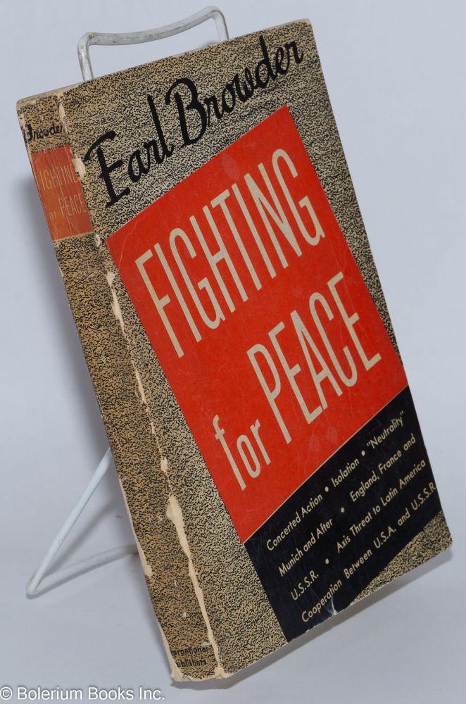 Fighting for peace. Earl Browder.
