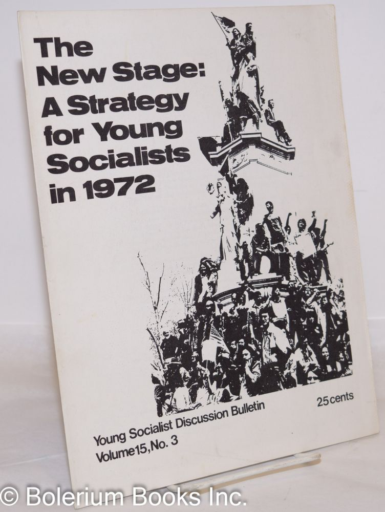 The new stage: a strategy for Young Socialists in 1972. Young Socialist Alliance.