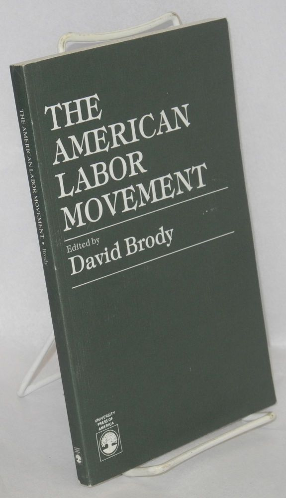 The American labor movement. David Brody, ed.