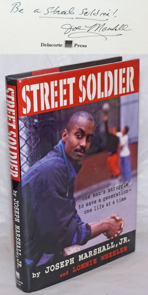 Street soldier; one man's struggle to save a generation - one life at a time. Joseph Marshall, Jr., Lonnie Wheeler.