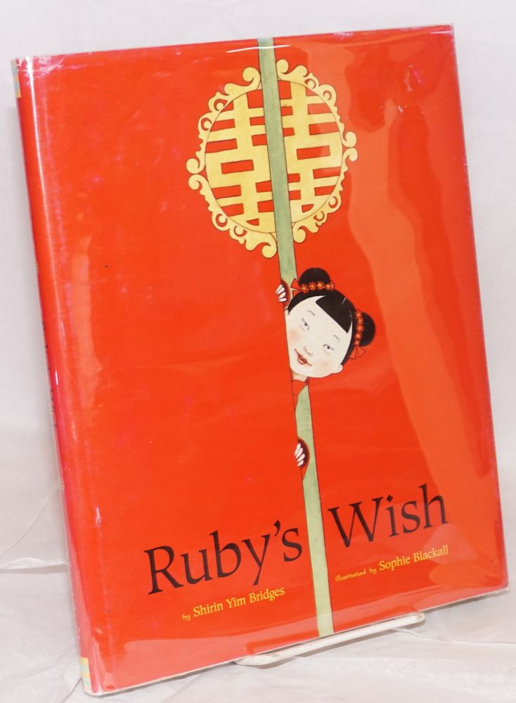 Ruby's wish; illustrated by Sophie Blackall. Shirin Yim Bridges.
