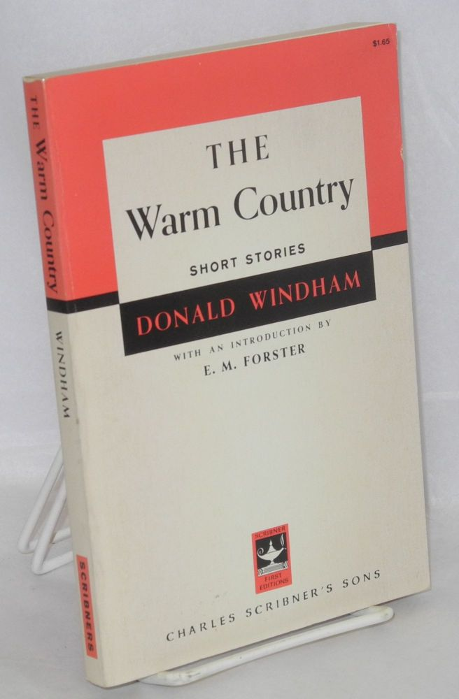 The warm country. Donald Windham, , E. M. Forster.