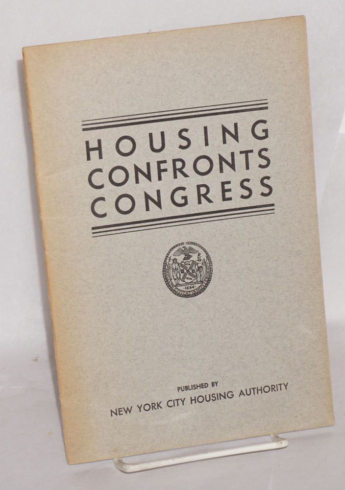 Housing confronts congress. Charles Yale Harrison.