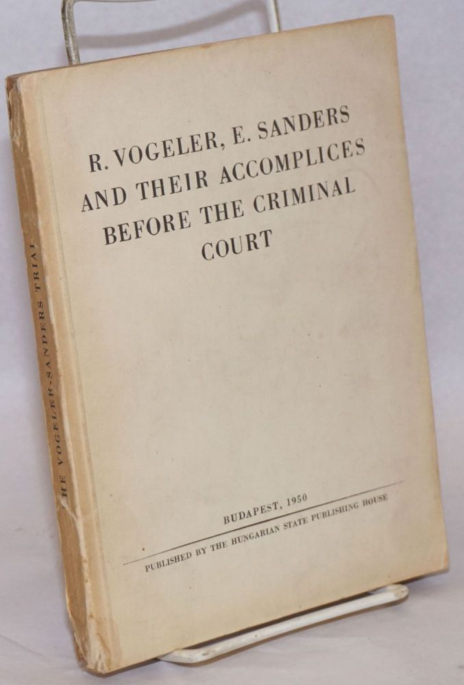 R. Vogeler, E. Sanders and their accomplices before the criminal court. post-war intelligence ops.