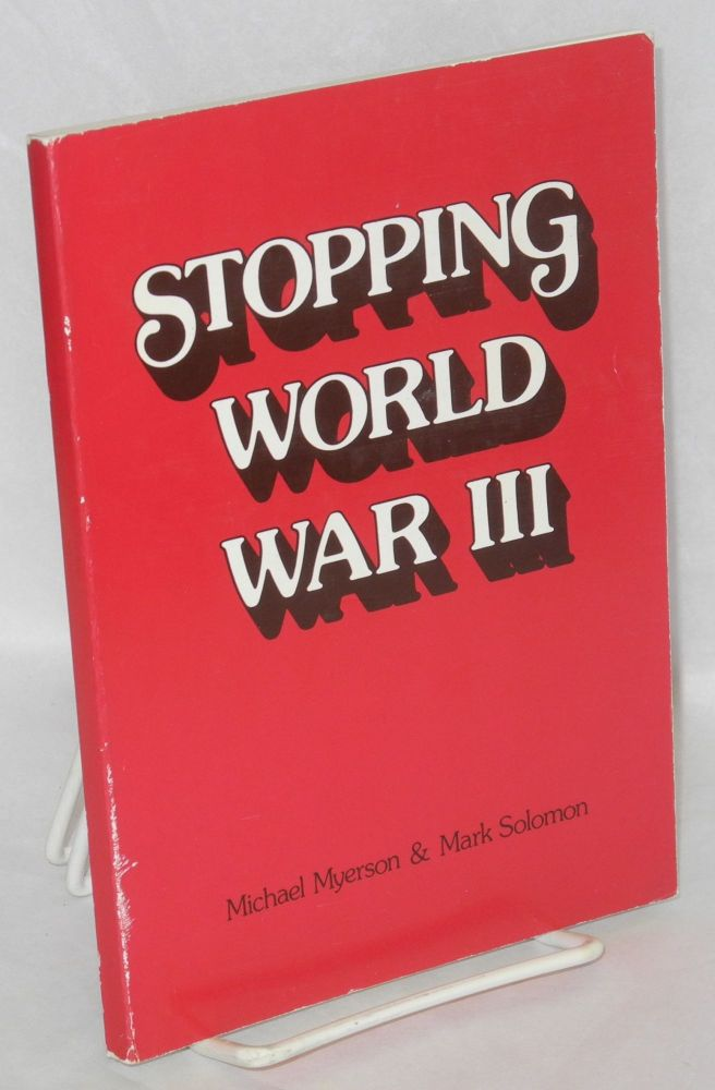 Stopping World War III. Michael Myerson, Mark Solomon.
