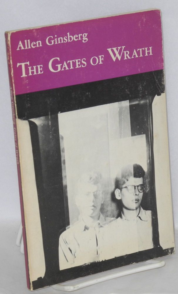The gates of wrath; rhymed poems: 1948-1952. Allen Ginsberg.