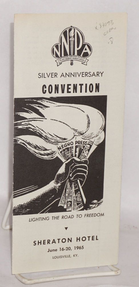 Silver Anniversary convention; Sheraton Hotel, June 16-20, 1965, Louisville, KY. National Newspaper Publishers Association.