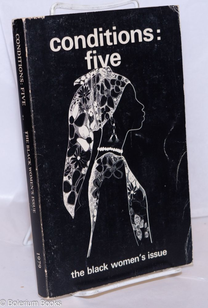 Conditions: five; a magazine of writing by women with an emphasis on writing by lesbians; the black women's issue vol. II, no. 2. Autumn, 1979. Pat Parker, Audre Lorde, Lorraine Bethel, Barbara Smith.