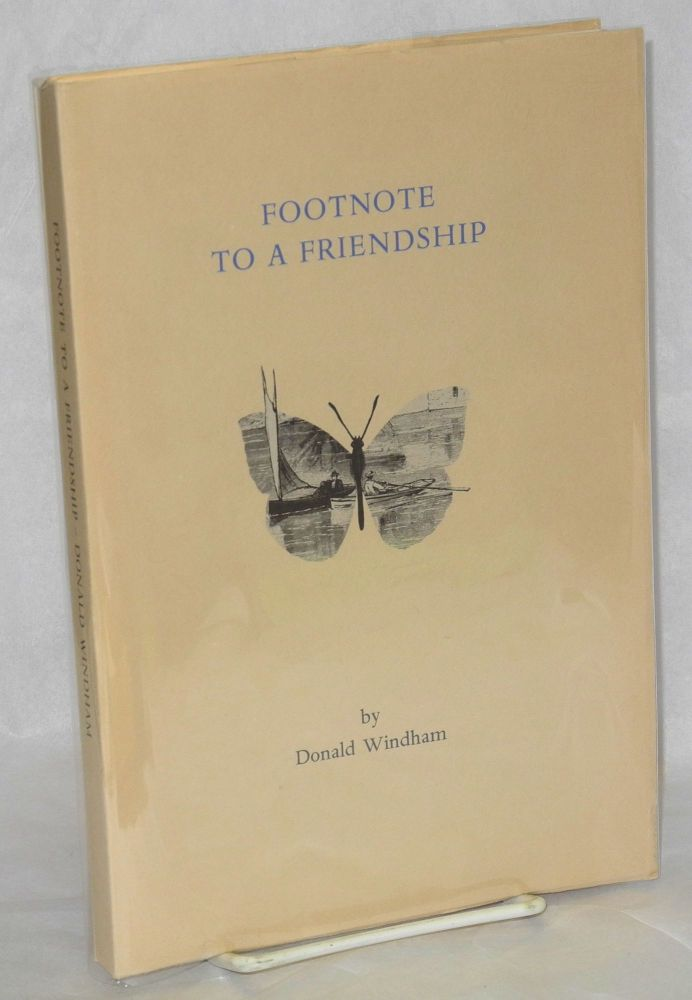 Footnote to a friendship: a memoir of Truman Capote and others. Donald Windham.