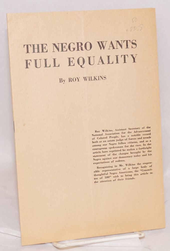 The Negro wants full equality. Roy Wilkins.
