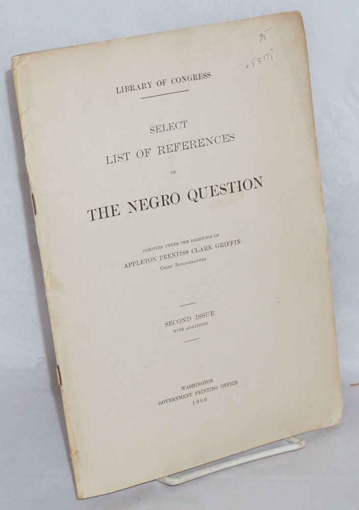 Select list of references of the Negro; Library of Congress. Appleton Prentiss Clark Griffin.