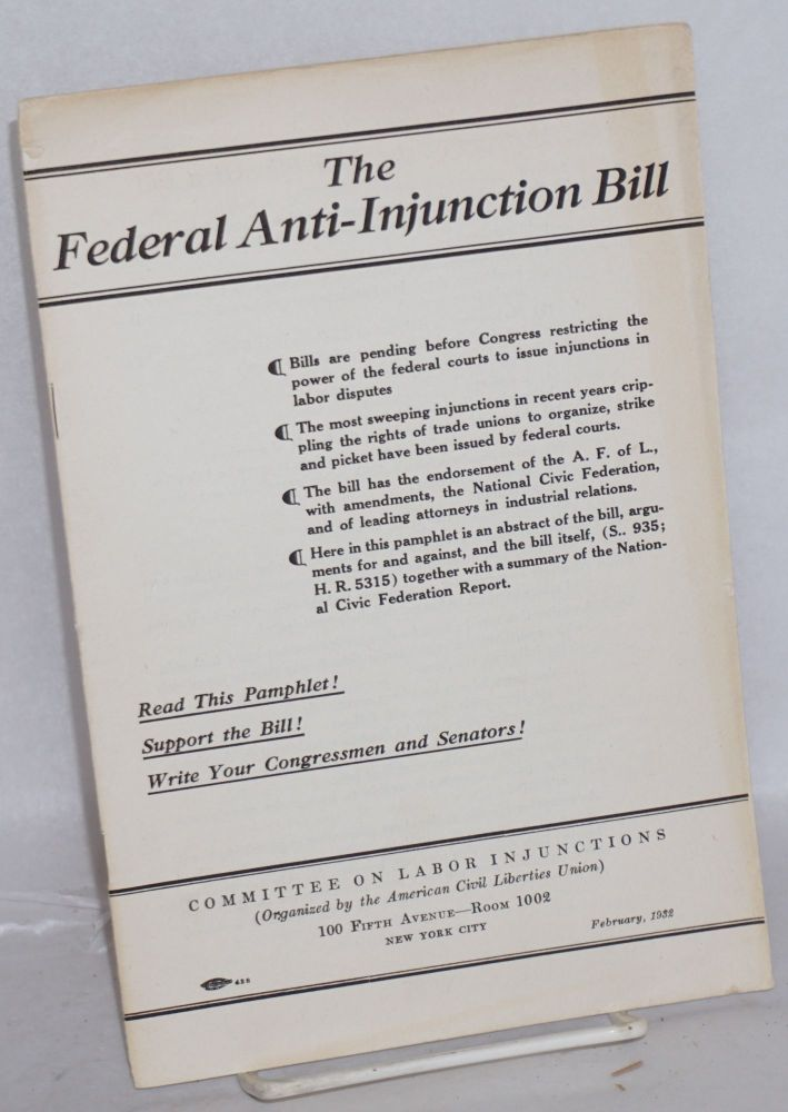 The federal anti-injunction bill. Committee on Labor Injunctions.