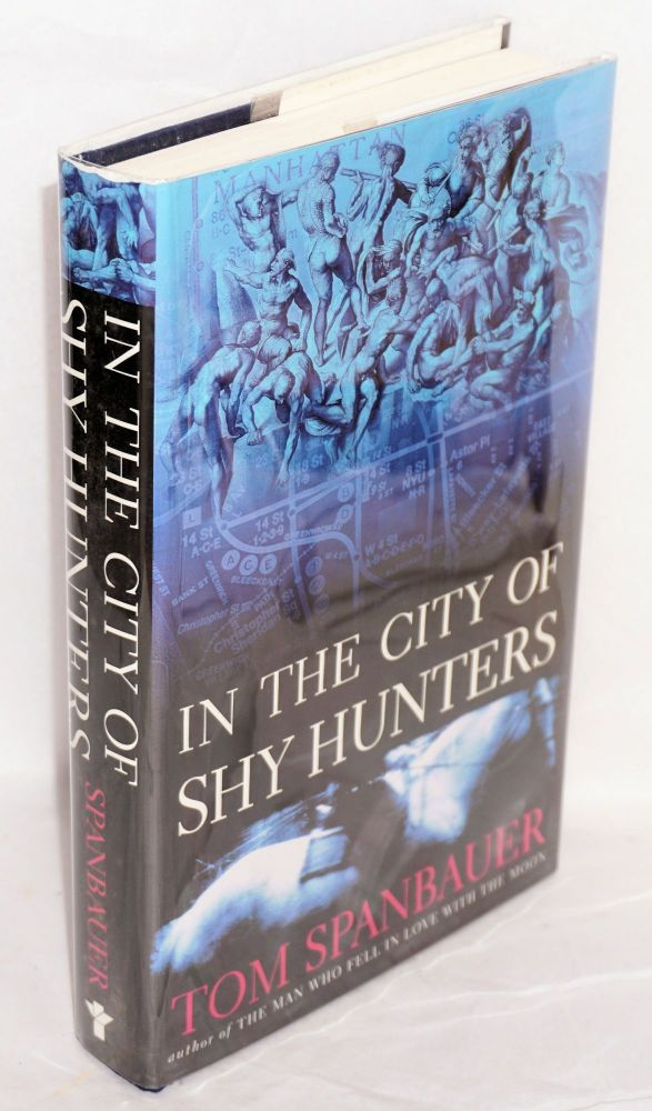 In the city of shy hunters; a novel. Tom Spanbauer.