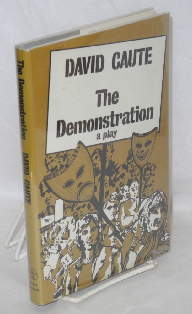 The demonstration; a play. David Caute.