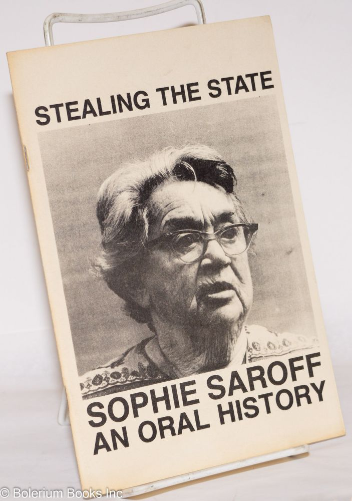 Stealing the state; an oral history. Sophie Saroff.
