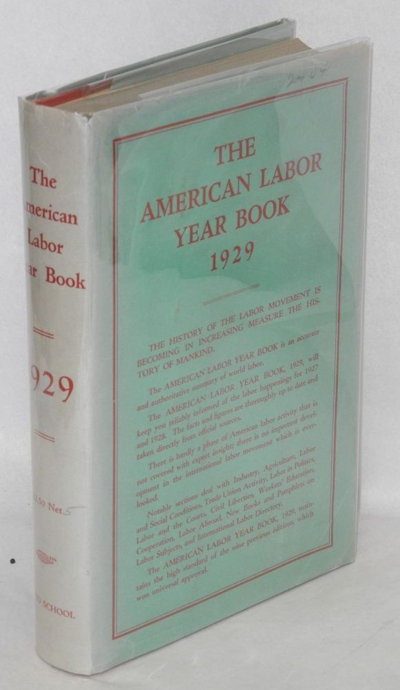 The American labor year book, 1929. By the Labor Research Department of the Rand School of Social Science.