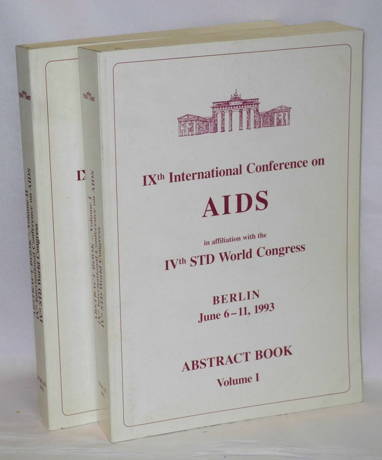 IXth International Conference on AIDS, in affiliation with the IVth STD World Congress, Berlin June 6-11, 1993, abstract books: volumes I and II