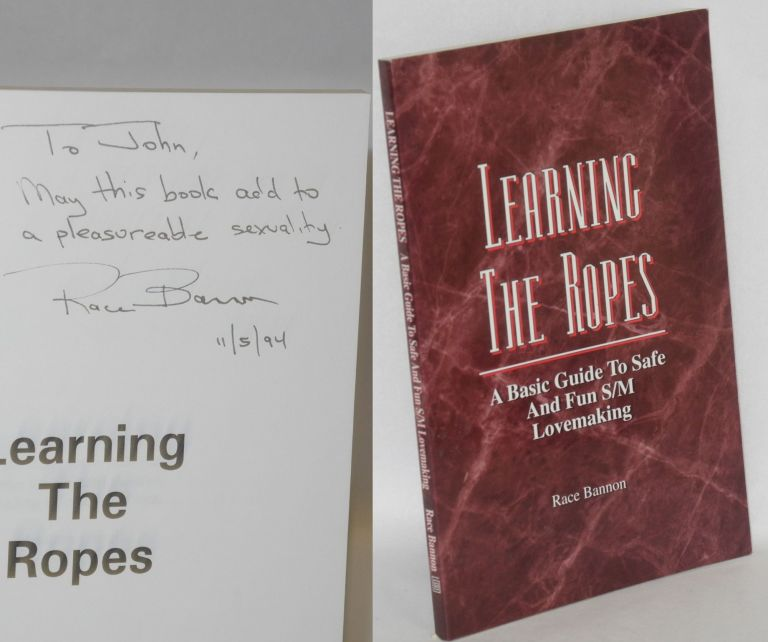 Learning the ropes; a basic guide to safe and fun s/m lovemaking, foreword by Guy Baldwin. Race Bannon.