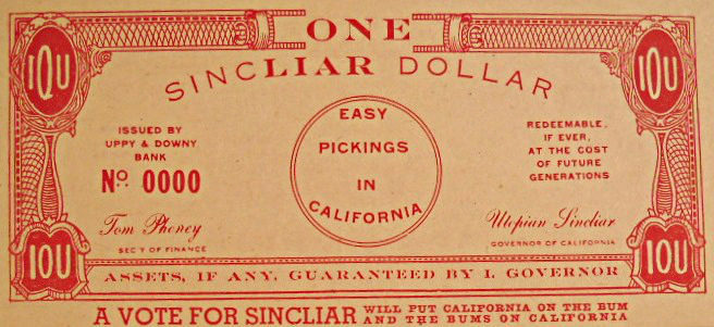 The red currency, one SincLIAR dollar... endure poverty in California. Upton Sinclair.