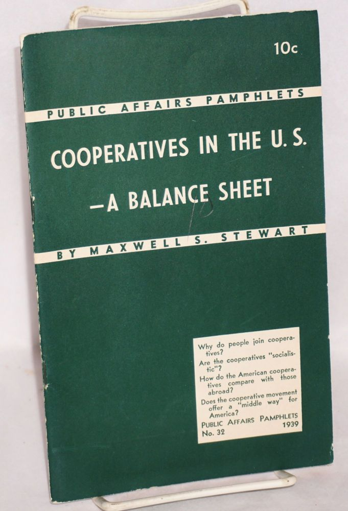 Cooperatives in the U.S. - a balance sheet. Maxwell S. Stewart.