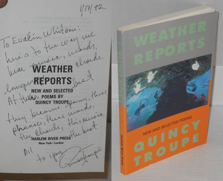 Weather reports; new and selected poems. Quincy Troupe.
