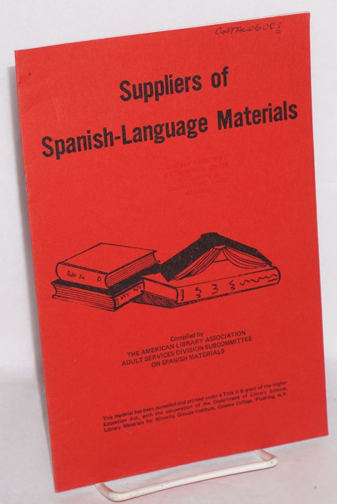 Suppliers of Spanish-language materials. comp American Library Association. Adult Services Division Subcommittee on Spanish Materials.