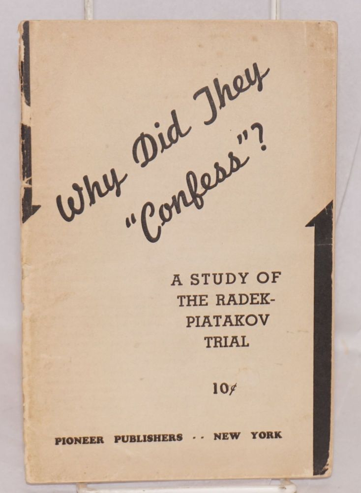 "Why did they ""confess""? A study of the Radek-Piatakov trial. Introduction by James Burnham"