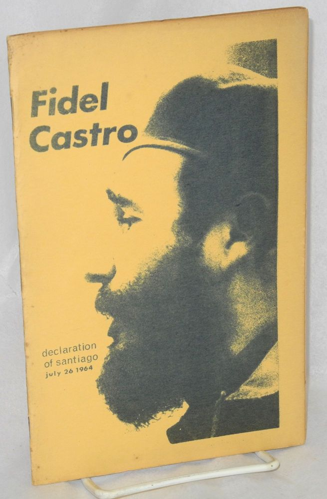 Declaration of Santiago; July 26 1964 [cover title]; 26 of July 1964 address by Fidel Castro. Fidel Castro.