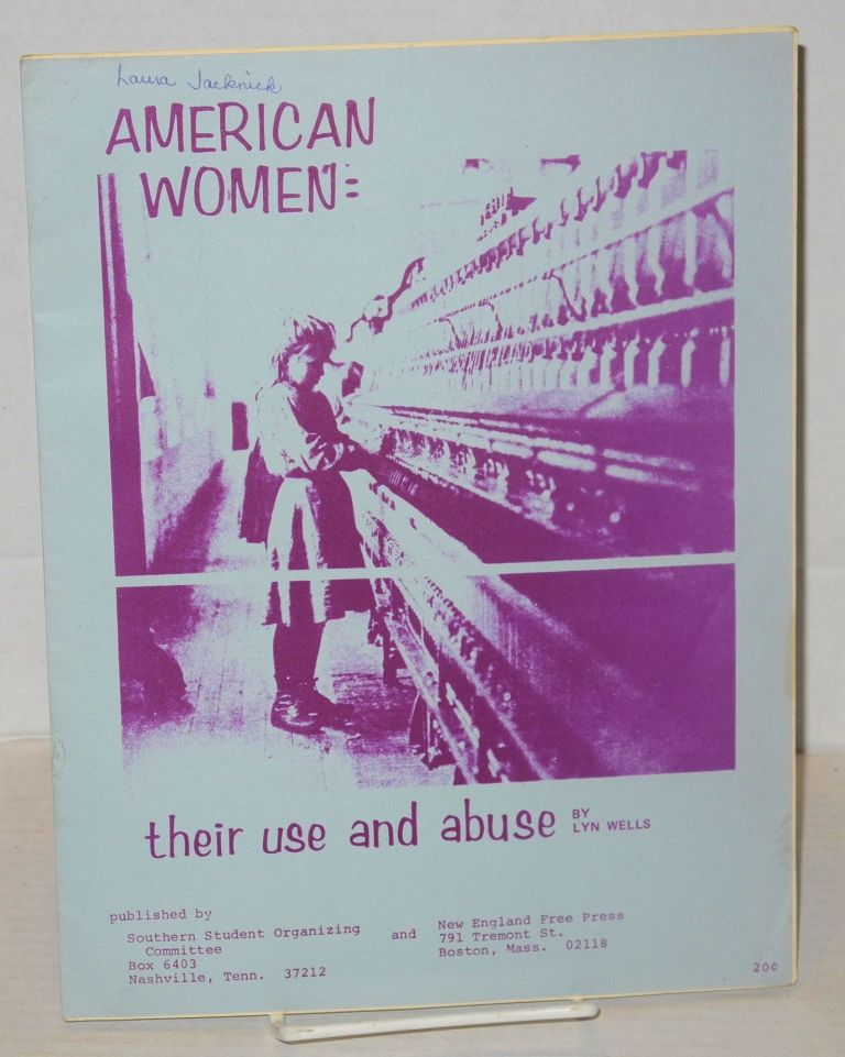 American women: their use and abuse. Lyn Wells.
