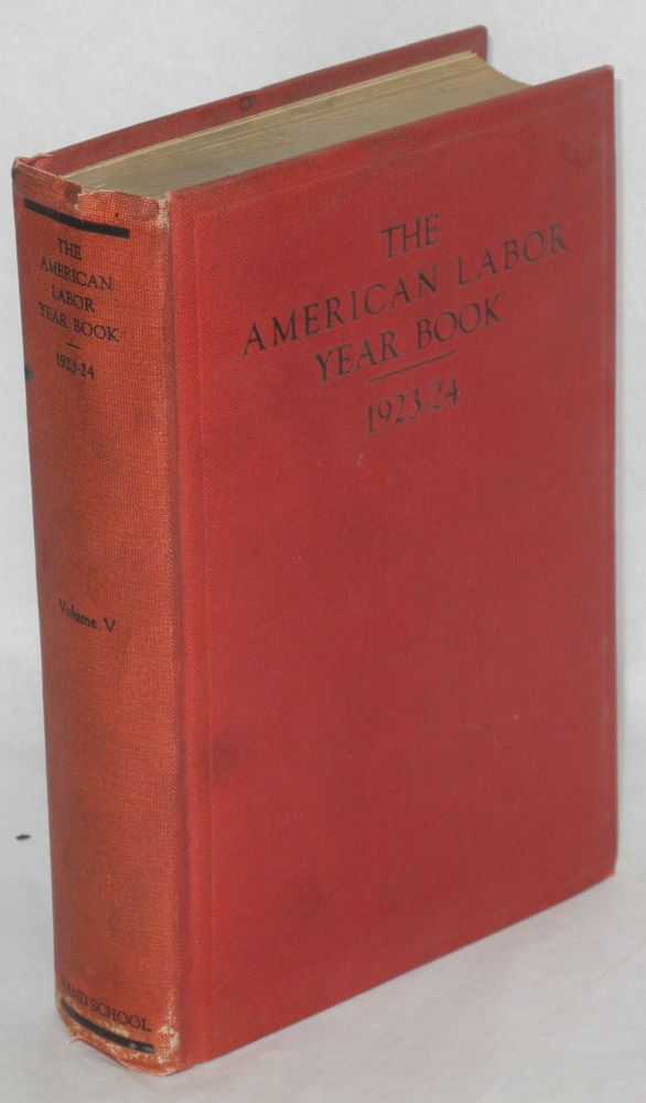 The American labor year book, 1923-1924 by the Labor Research Department of the Rand School of Social Science.