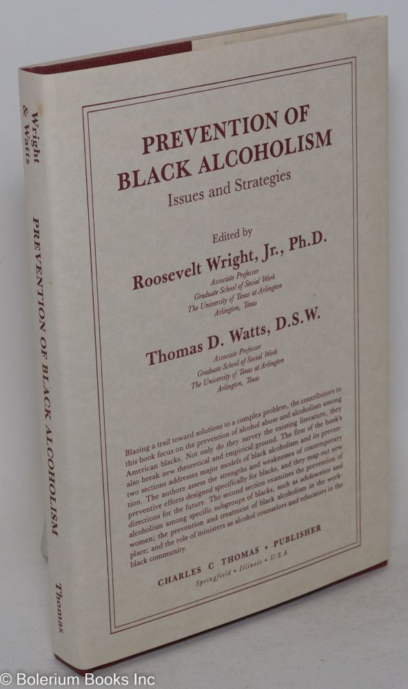 Prevention of black alcoholism; issues and strategies. Roosevelt Wright, eds Thomas D. Watts.