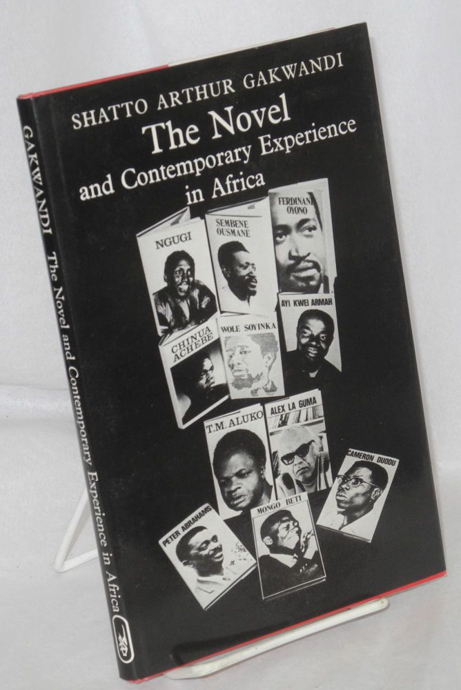 The novel and contemporary experience in Africa. Shatto Arthur Gakwandi.