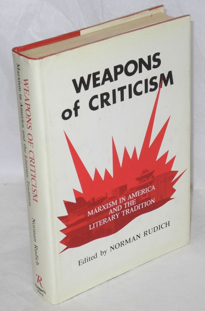 Weapons of criticism; Marxism in America and the literary tradition. Norman Rudich, ed.