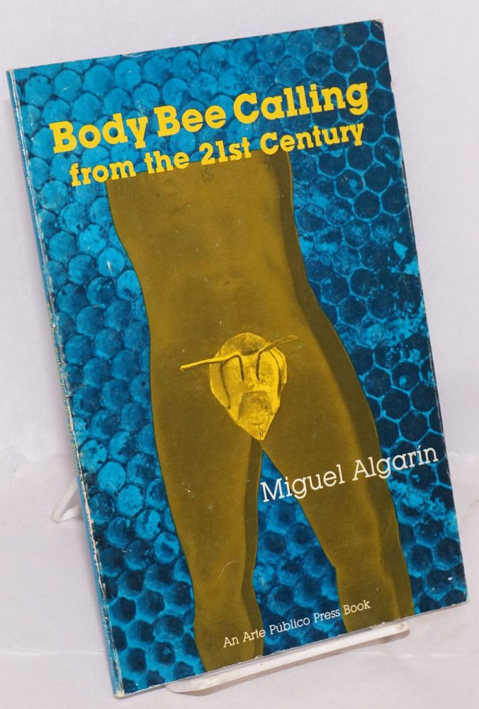 Body bee calling (from the 21st century). Miguel Algarín.