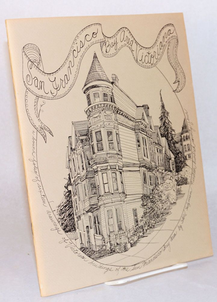 San Francisco Bay Area Victoriana: a bound folio of sixteen drawings of Victorian buildings of the San Francisco Bay Area. Shirl Salzman.