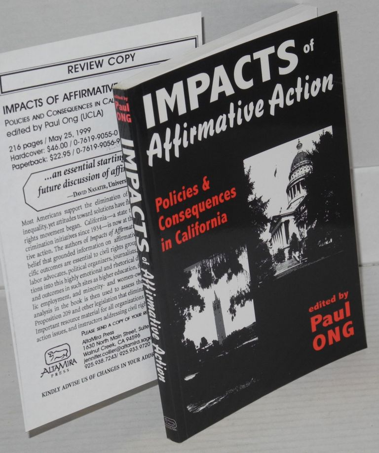 Impacts of affirmative action; policies and consequences in California. Paul Ong, ed.