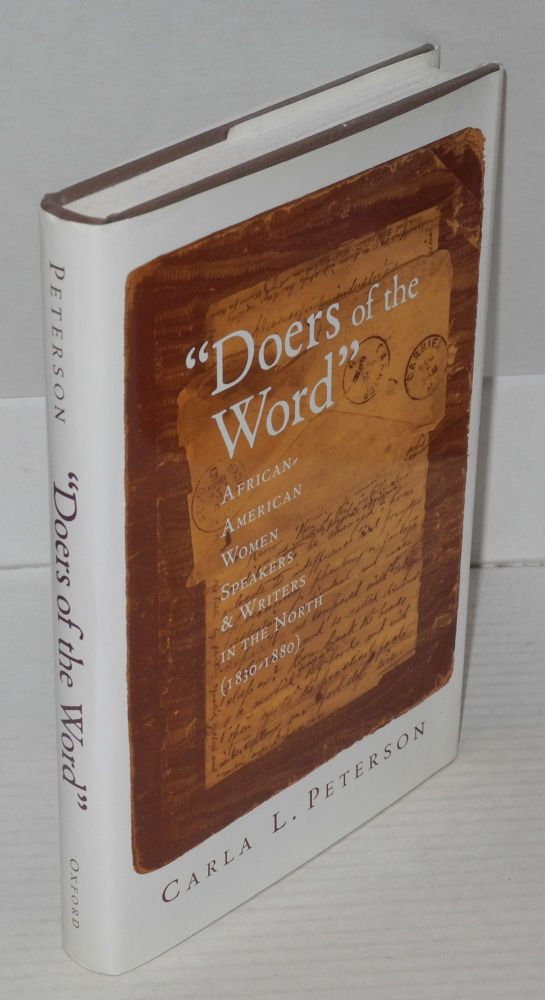 """"""" Doers of the word""""; African-American women speakers and writers in the north (1830-1880). Carla L. Peterson."""